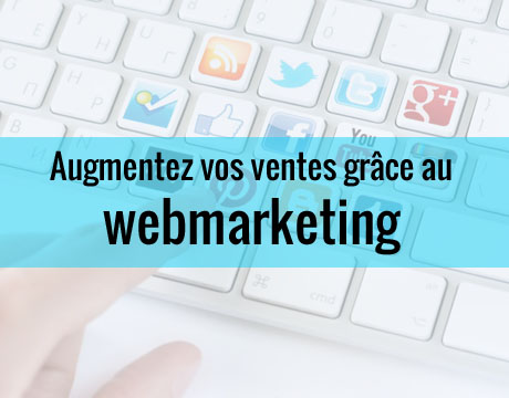 Augmenter ses ventes grace au webmarketing